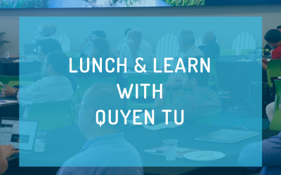 Lunch and Learn with Quyen Tu