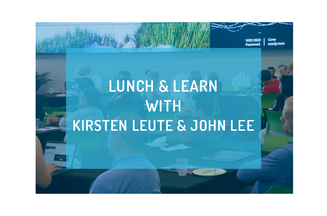 Lunch and Learn with Kirsten Leute and John Lee