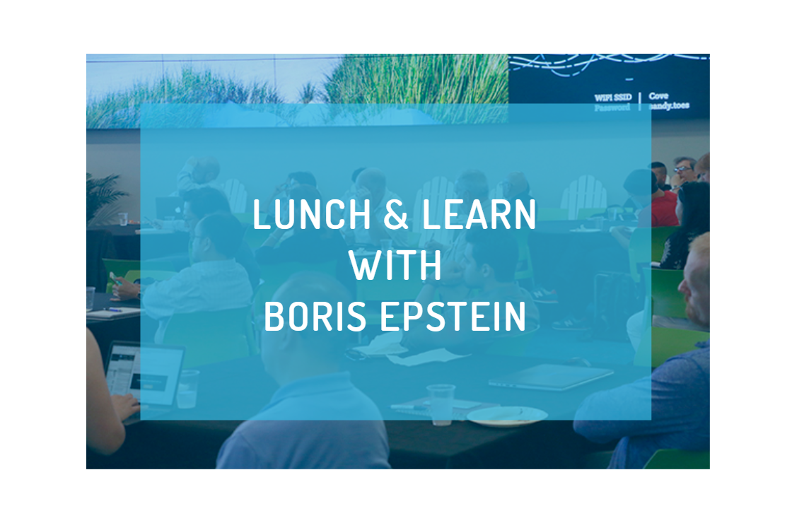 Lunch and Learn with Boris Epstein