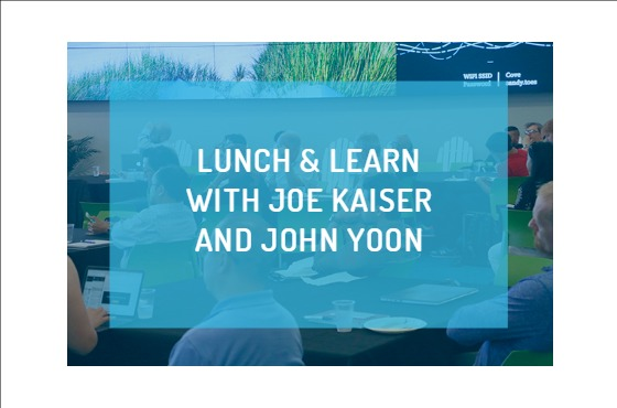 Lunch and Learn with Joe Kaiser and John Yoon