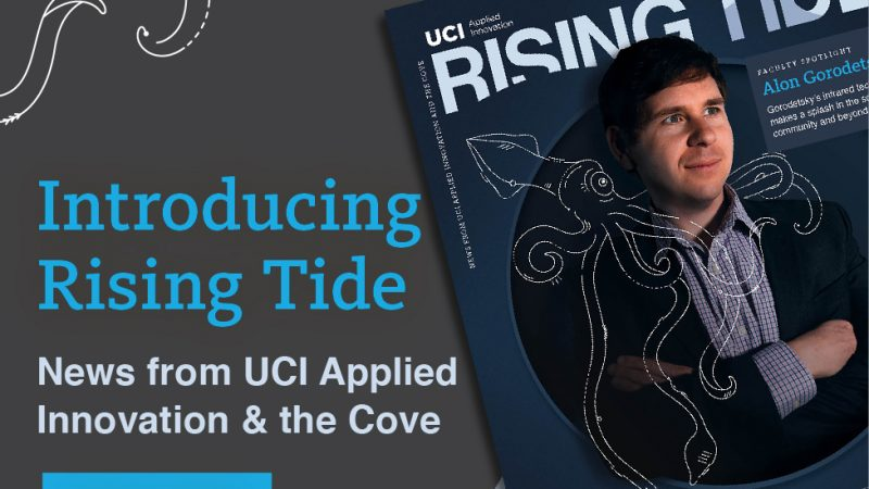 UCI Applied Innovation Launches in-house publication Rising Tide